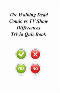 The Walking Dead Comic Vs TV Show Differences Trivia Quiz Book