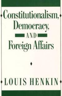 Constitutionalism, Democracy, and Foreign Affairs