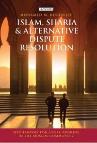 Islam, Shari'a and Alternative Dispute Resolution
