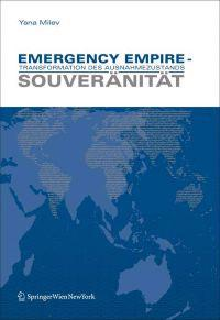 Emergency Empire - Transformation Des Ausnahmezustands: Souveranitat