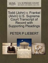 Todd (John) V. Frankel (Alvin) U.S. Supreme Court Transcript of Record with Supporting Pleadings