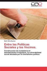 Entre Las Politicas Sociales y Los Vecinos.