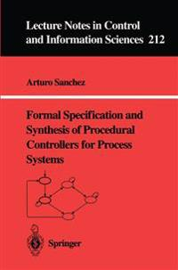 Formal Specification and Synthesis of Procedural Controllers for Process Systems