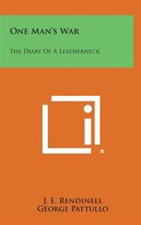 One Man's War: The Diary of a Leatherneck