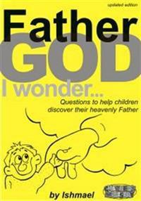 Father God I Wonder