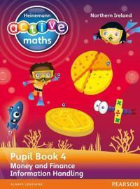 Heinemann Active Maths Northern Ireland - Key Stage 2 - Beyond Number - Pupil Book 4 - Money and Finance & Information Handling