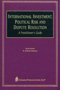 International Investment, Political Risk And Dispute Resolution