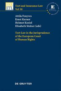 Tort Law in the Jurisprudence of the European Court of Human Rights