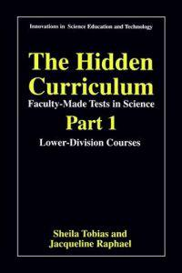 The Hidden Curriculum-Faculty-Made Tests in Science