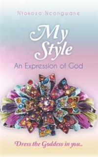 My Style: An Expression of God