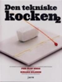 Den tekniske kocken 2 : en kokbok om molekylär gastronomi