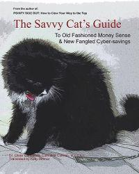 The Savvy Cat's Guide: To Old Fashioned Money Sense & New Fangled Cyber Savings