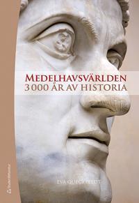 Medelhavsvärlden : 3000 år av historia
