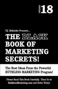 The Black Book of Marketing Secrets, Vol. 18