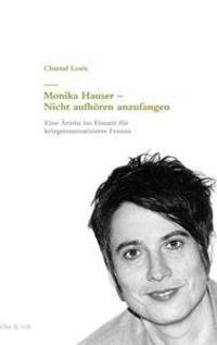 Monika Hauser - Nicht Aufhoren Anzufangen