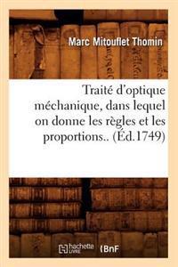 Trait� d'Optique M�chanique, Dans Lequel on Donne Les R�gles Et Les Proportions.. (�d.1749)