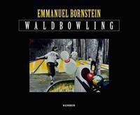 Emmanuel Bornstein: Waldbowling