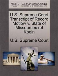 U.S. Supreme Court Transcript of Record Motlow V. State of Missouri Ex Rel Koeln