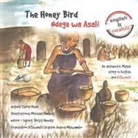 The Honey Bird: An Authentic Masai Story in English and Kiswahili