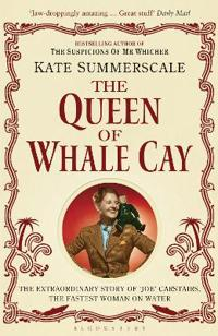 Queen of whale cay - the extraordinary story of `joe carstairs, the fastest