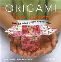 Origami för barn : lätta och roliga projekt steg för steg