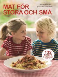 Mat för stora och små : 140 recept att laga och äta tillsammans med familjen