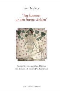 Jag kommer ur den frusna världen : Sandro Key-Åbergs diktning 1947-1965