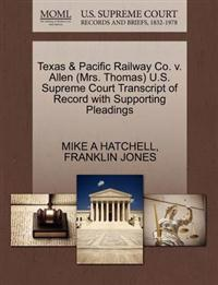 Texas & Pacific Railway Co. V. Allen (Mrs. Thomas) U.S. Supreme Court Transcript of Record with Supporting Pleadings