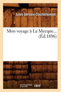 Mon Voyage a la Mecque (Ed.1896)
