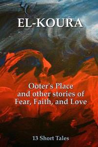 Ooter's Place and Other Stories of Fear, Faith, and Love