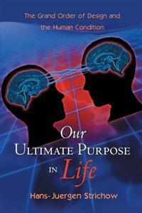 Our Ultimate Purpose in Life