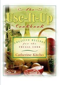 The Use-It-Up Cookbook