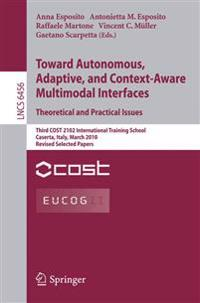 Towards Autonomous, Adaptive, and Context-Aware Multimodal Interfaces:  Theoretical and Practical Issues
