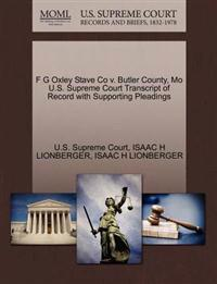 F G Oxley Stave Co V. Butler County, Mo U.S. Supreme Court Transcript of Record with Supporting Pleadings