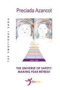 The Universe of Safety: Making Fear Retreat: The Emotional Saga