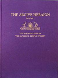 The Architecture of the Classical Temple of Hera (the Argive Heraion I)