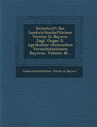Zeitschrift Des Landwirthschaftlichen Vereins in Bayern: Zugl. Organ D. Agrikultur-Chemischen Versuchsstationen Bayerns, Volume 46...