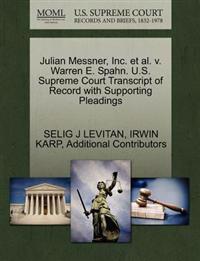 Julian Messner, Inc. et al. V. Warren E. Spahn. U.S. Supreme Court Transcript of Record with Supporting Pleadings