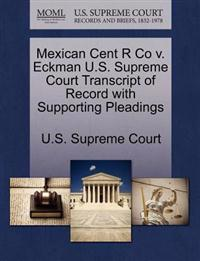 Mexican Cent R Co V. Eckman U.S. Supreme Court Transcript of Record with Supporting Pleadings