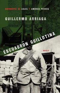 Escuadron Guillotina/ Guillotine Squad