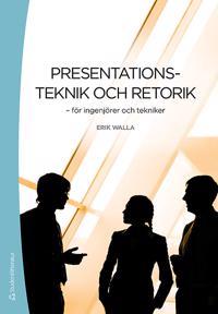 Presentationsteknik och retorik : för ingenjörer och tekniker