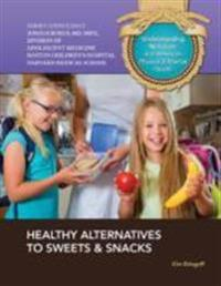 Healthy Alternatives To Sweets and Snacks