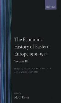 The Economic History of Eastern Europe 1919-1975