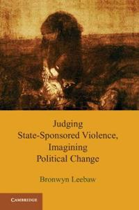Judging State-Sponsored Violence, Imagining Political Change