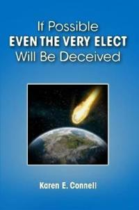If Possible Even the Very Elect Will Be Deceived