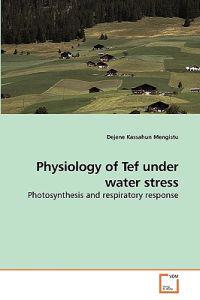 Physiology of Tef Under Water Stress