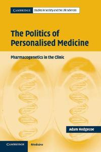 The Politics of Personalised Personalized Medicine