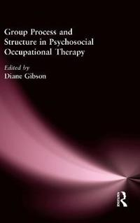 Group Process and Structure in Psychosocial Occupational Therapy
