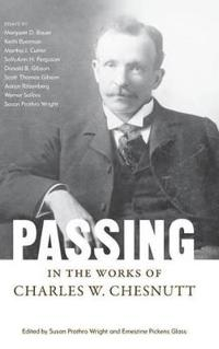 Passing in the Works of Charles W. Chesnutt