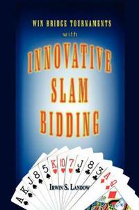 Innovative Slam Bidding